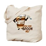 You Can Spoon Me - coffee humor Tote Bag