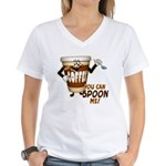 You Can Spoon Me - coffee humor Women's V-Neck T-S