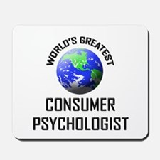 World's Greatest CONSUMER PSYCHOLOGIST Mousepad