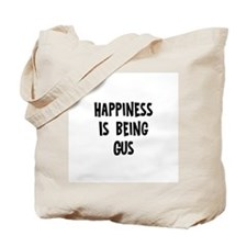 Happiness is being Gus	 Tote Bag