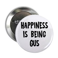 """Happiness is being Gus 2.25"""" Button"""