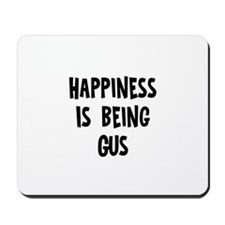 Happiness is being Gus  Mousepad