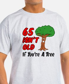 65 Isnt Old Tree T-Shirt