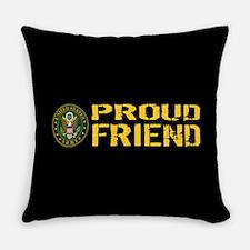 U.S. Army: Proud Friend (Black & G Everyday Pillow