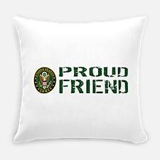 U.S. Army: Proud Friend (Green & W Everyday Pillow