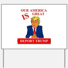 Our America Is Great Deport Trump Yard Sign