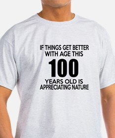 100 Years Old Is Appreciating Nature T-Shirt
