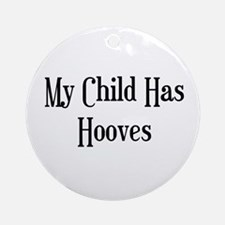 My Child Has Hooves Ornament (Round)