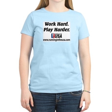 RUSA - Work Hard. Play Harder Women's Light T-Shir