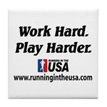 RUSA - Work Hard. Play Harder Tile Coaster