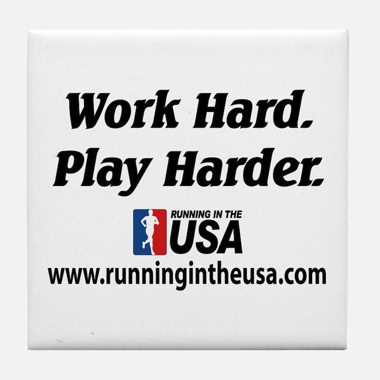 RUSA - Work Hard. Play Harder Tile Coaster