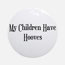 My Children Have Hooves Ornament (Round)