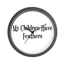 My Children Have Feathers Wall Clock