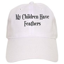 My Children Have Feathers Baseball Cap