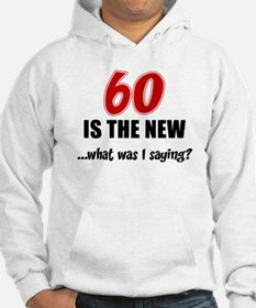 60 Is The New Hoodie