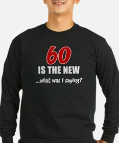 60 Is The New Long Sleeve T-Shirt