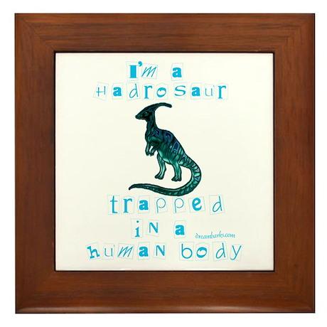 I'm a Hadrosaur Framed Tile