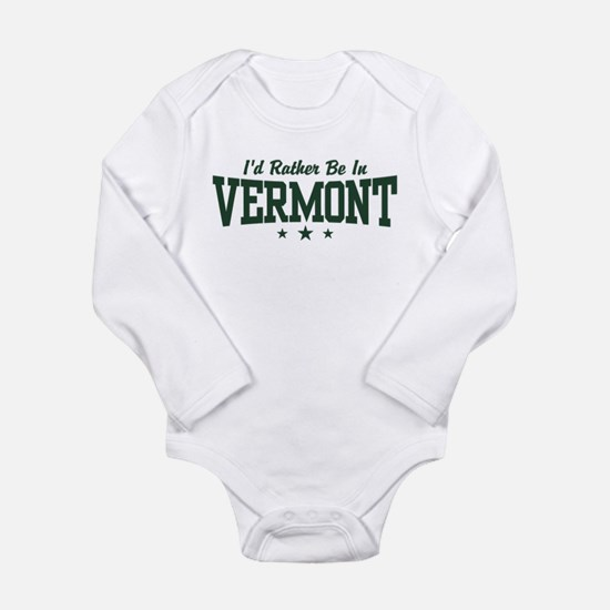 I'd Rather Be In Vermont Body Suit