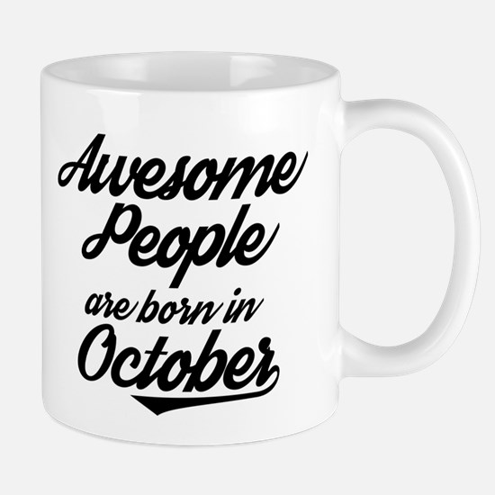 Awesome People are born in October Mugs