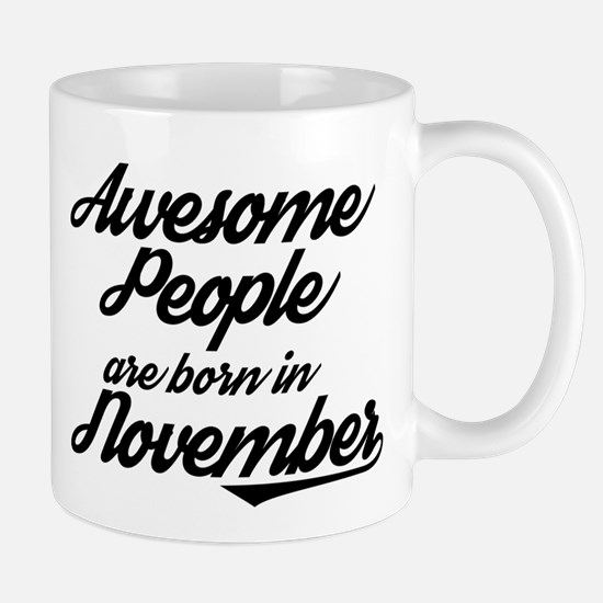 Awesome People are born in November Mugs