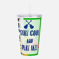 Stay Cool Play Jazz Acrylic Double-wall Tumbler
