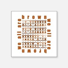 all are brown.#5 Sticker