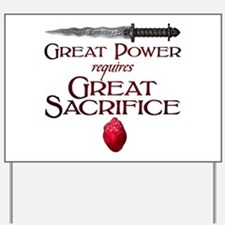 Great Power Requires Great Sacrifice Yard Sign