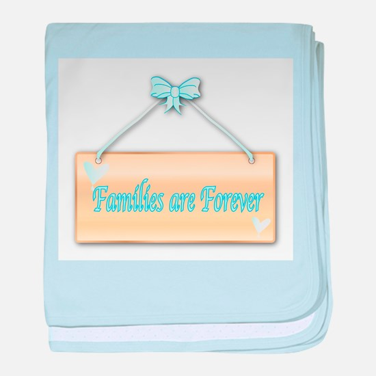 Families Are Forever baby blanket