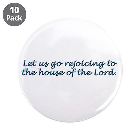 """Let Us Go Rejoicing 3.5"""" Button (10 pack)"""