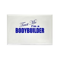Trust Me I'm a Bodybuilder Rectangle Magnet