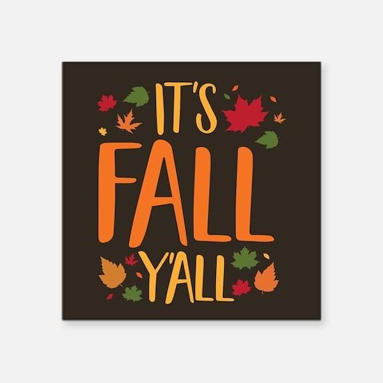 "Its Fall Yall Square Sticker 3"" x 3"""