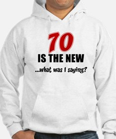 70 Is The New Hoodie