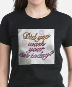 Did You Wash Your Ass Today? Ash Grey T-Shirt