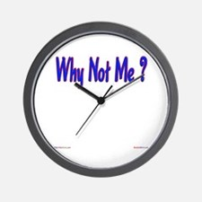 Why Not Me ? Wall Clock