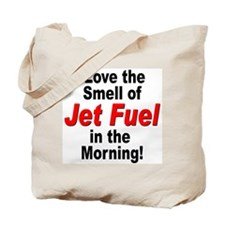 Love the Smell of Jet Fuel Tote Bag