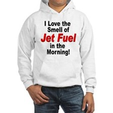 Love the Smell of Jet Fuel Hoodie