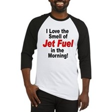 Love the Smell of Jet Fuel Baseball Jersey
