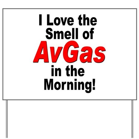 I love the smell of avgas in Yard Sign