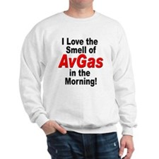 I love the smell of avgas in  Sweatshirt