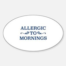 Allergic To Mornings Sticker (Oval)