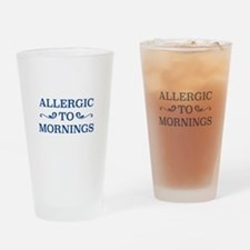Allergic To Mornings Drinking Glass