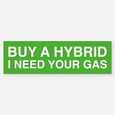 I Need Your Gas Bumper Bumper Bumper Sticker