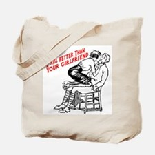 I kiss better than your girlf Tote Bag