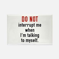 Do Not Interrupt Me Rectangle Magnet