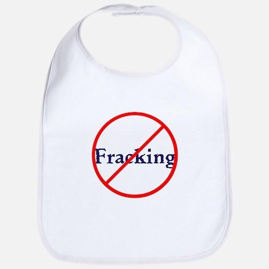 No Fracking, stop fracking Bib