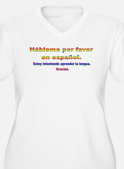 Talk to me in Spanish.jpg Plus Size T-Shirt