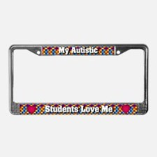 My Autistic Students Love Me License Plate Frame