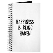 Happiness is being Haden Journal