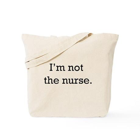 I'm not the nurse Tote Bag