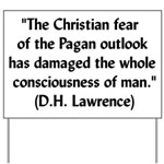 DH Lawrence Pagan Quote Yard Sign